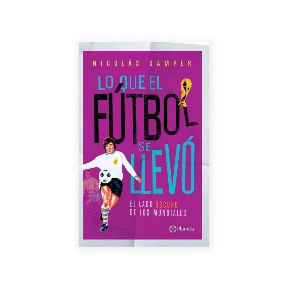 Libro Lo que el fútbol se llevo